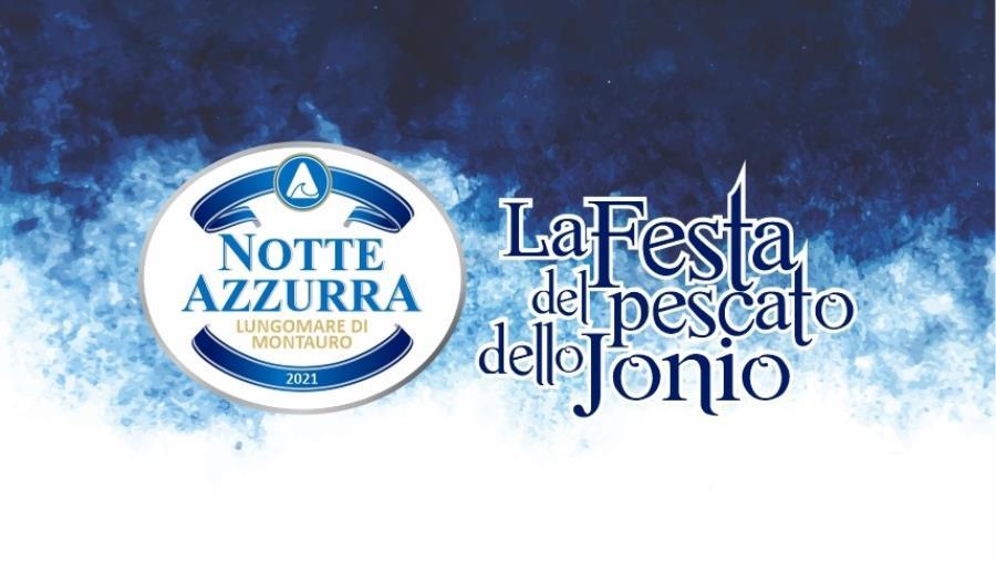"""Tutto pronto a Montauro per domani con la prima """"Notte Azzurra"""", la festa del pescato dello Jonio"""