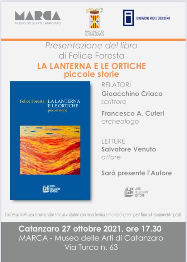 """Catanzaro. """"La lanterne e le ortiche"""", il 27 ottobre la presentazione del libro di Felice Foresta al Marca"""